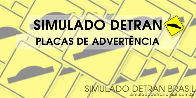 Simulado Detran Placas de Advertência (Exclusivo)