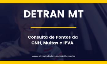 Detran MT Mato Grosso – Consulta de Pontos da CNH, Multas e IPVA